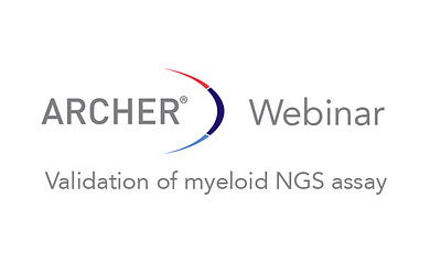 ArcherDX Webinar – Validation of myeloid NGS assay